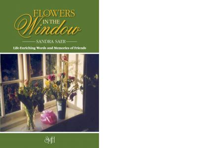 LOWERS IN THE WINDOW: Thoughts and Life-Enriching Memories of Friends