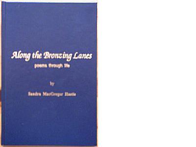 ALONG THE BRONZING LANES : Poems through Life